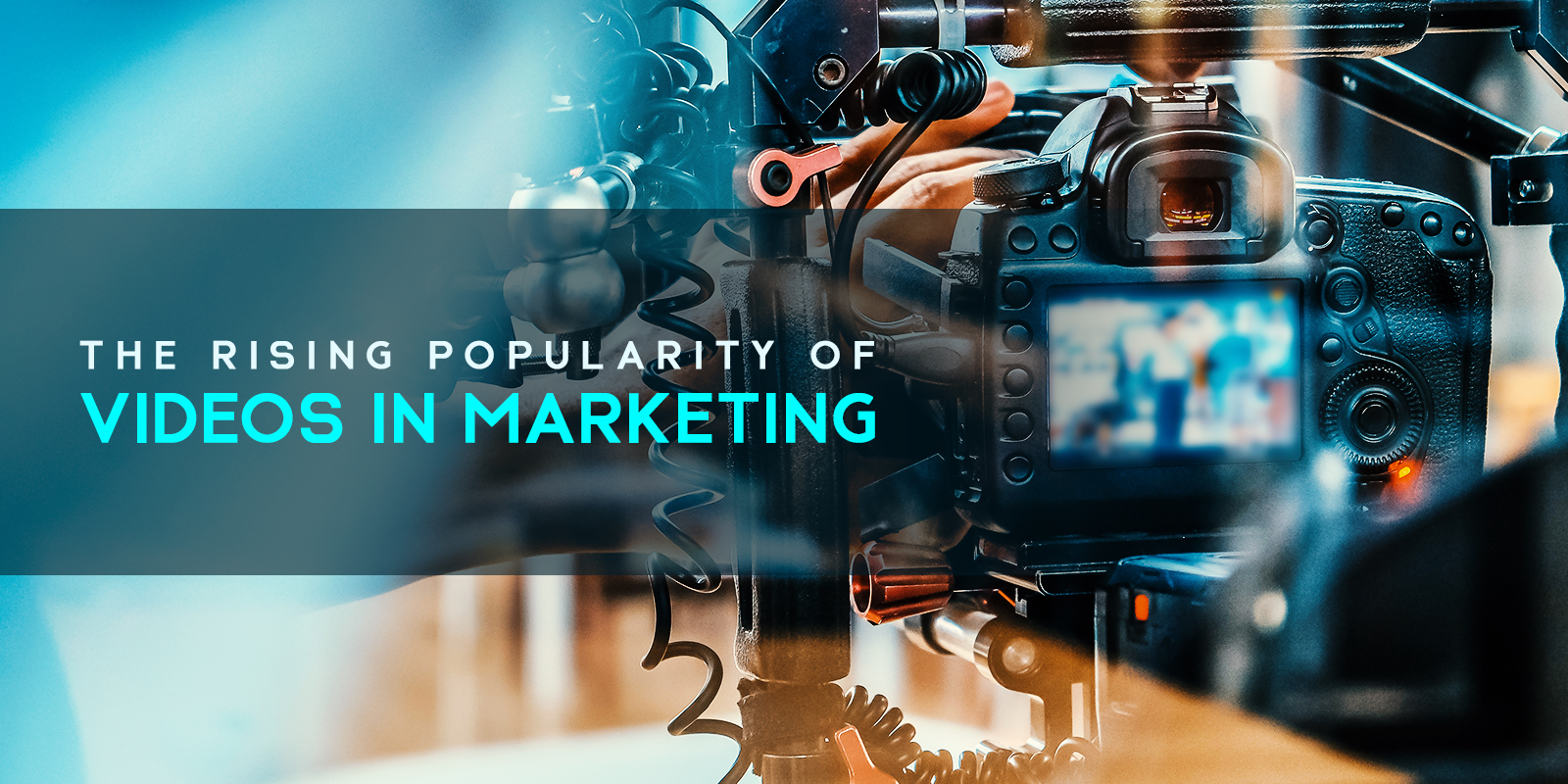 The Rising Popularity Of Videos In Marketing