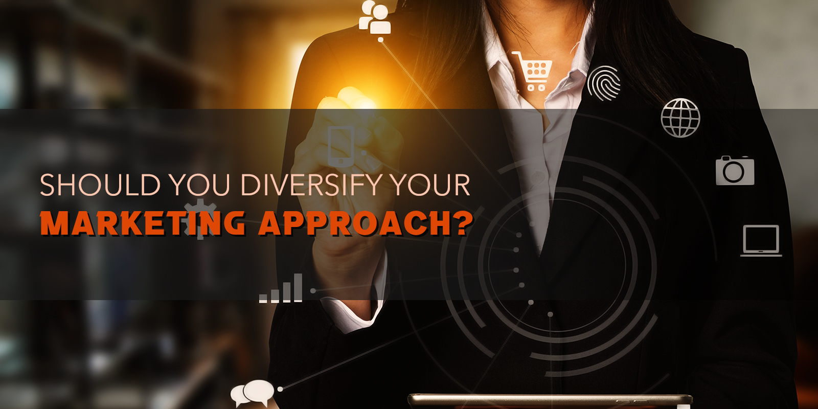 Should You Diversify Your Marketing Approach?