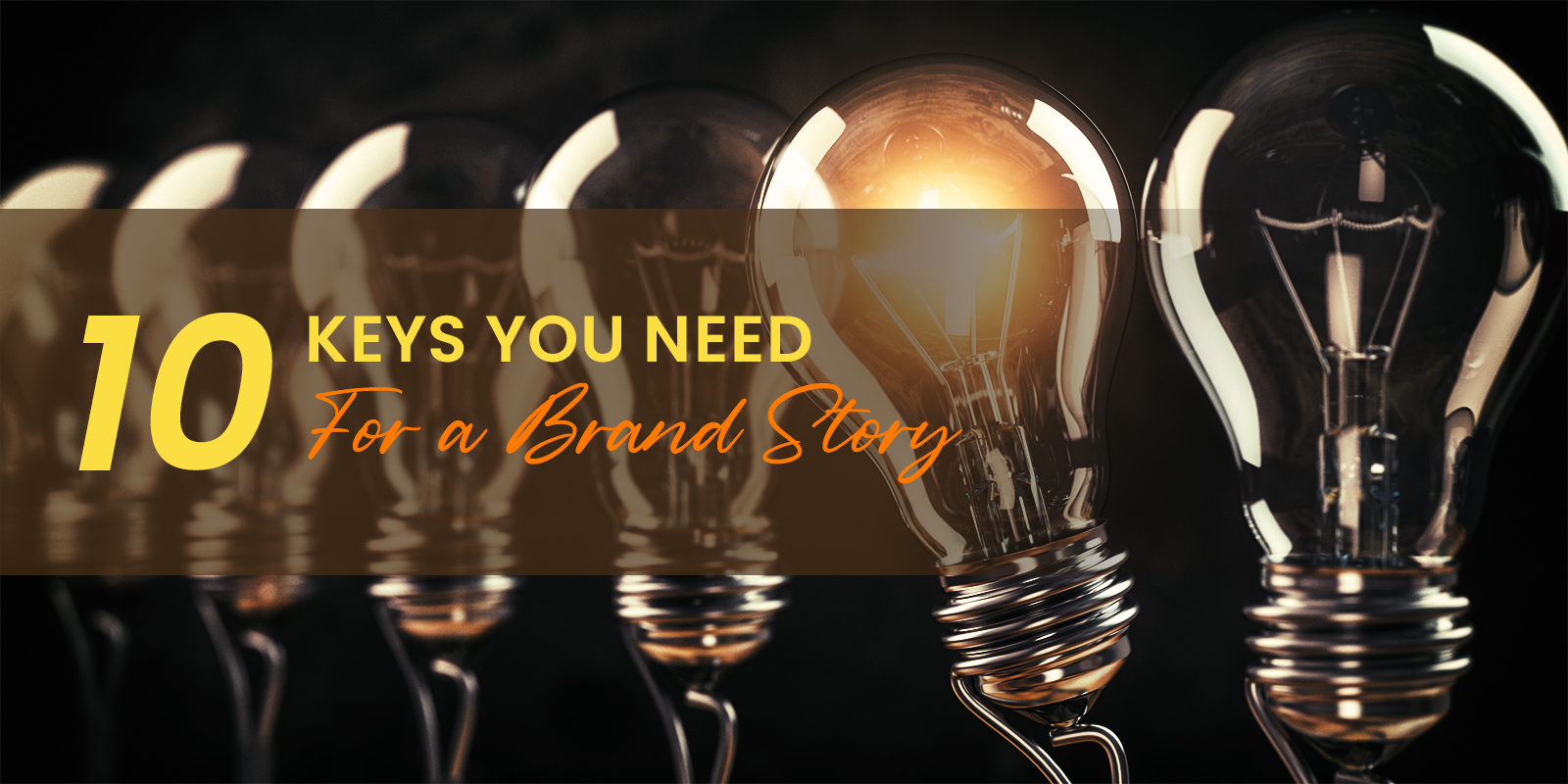 10 Keys You Need For A Brand Story