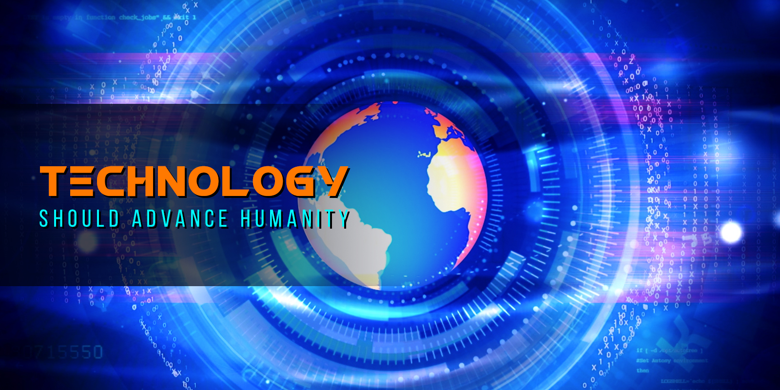 Technology Should Advance Humanity