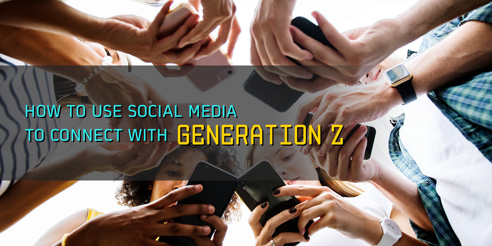 How To Use Social Media To Connect With Gen Z